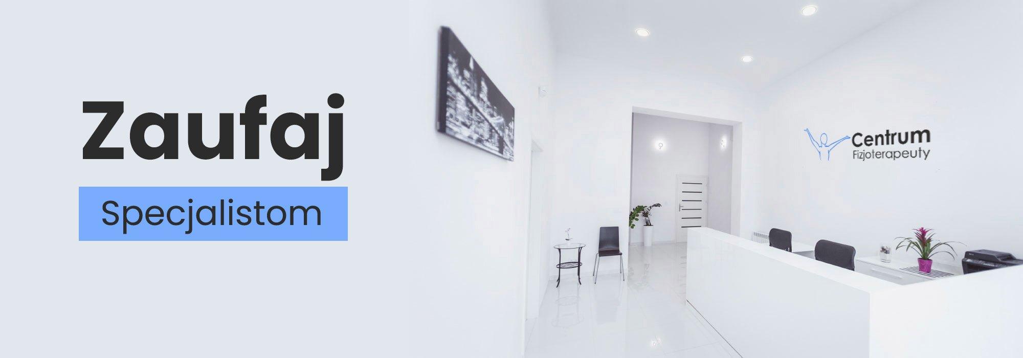 Centrum Fizjoterapeuty Zaufaj Specjalistom